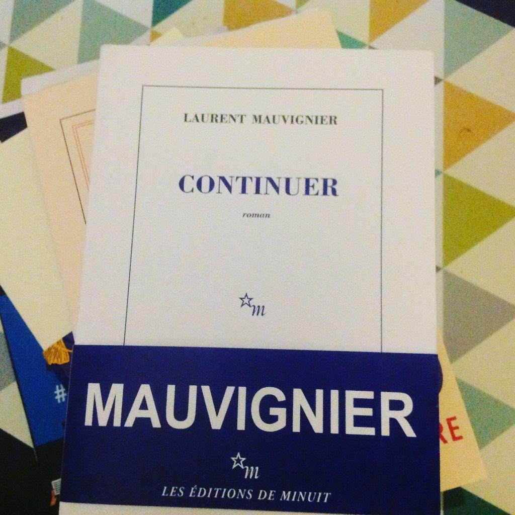 Continuer - Laurent Mauvignier c'est #VendrediLecture