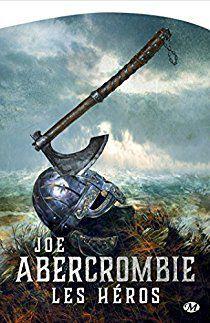 """littérature imaginaire : """"Les héros"""" de Joe Abercrombie"""