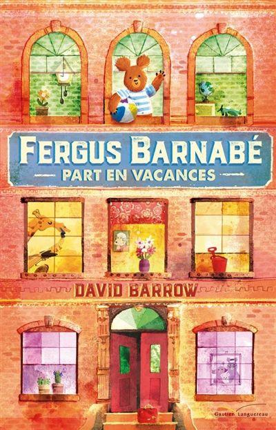 [ Livres été 2017 ] Fergus Barnabé part en vacances - David Barrow