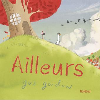 [Livres été 2017] Ailleurs - Gus Gordon - ed. NordSud