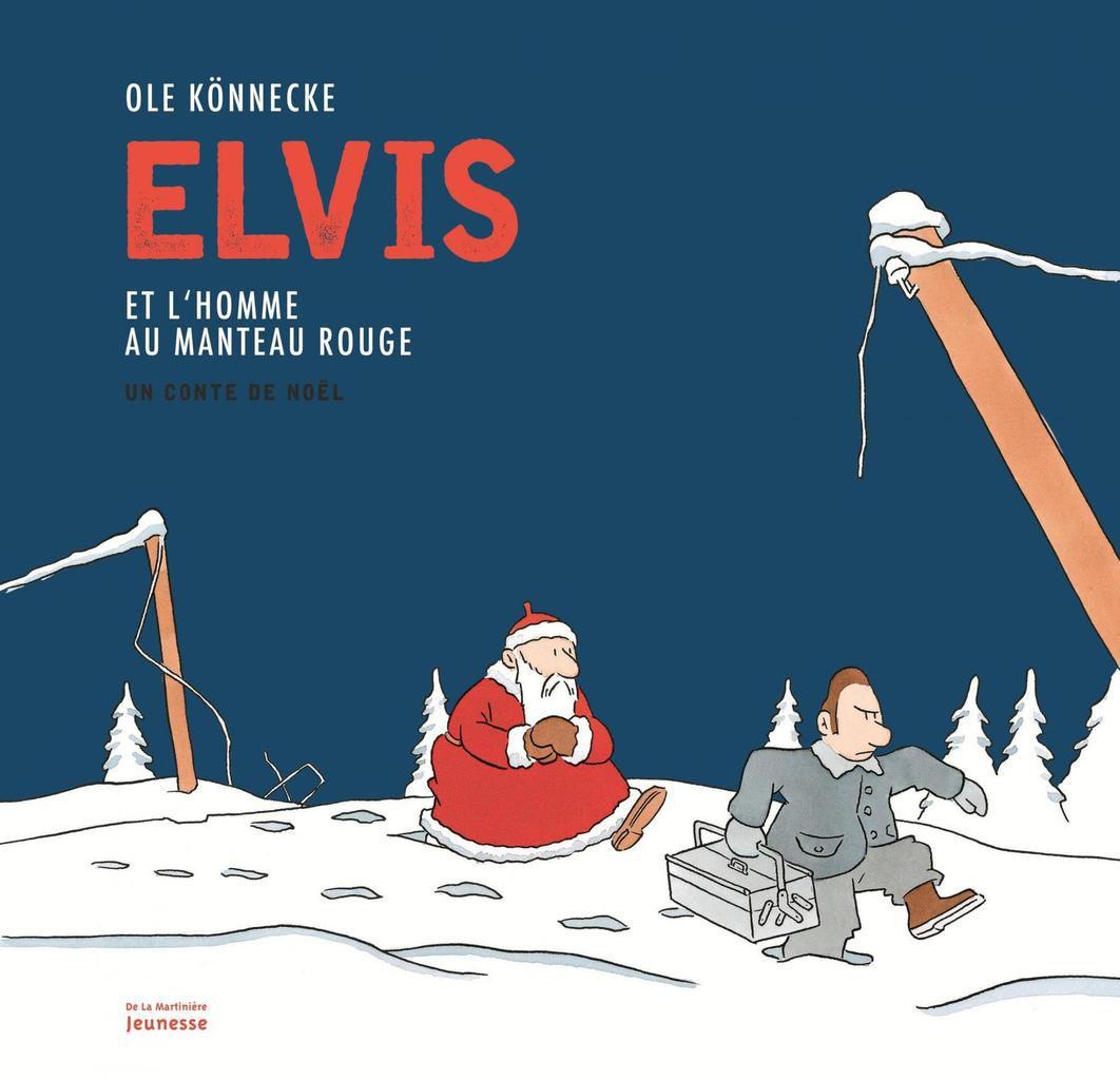 [On lit quoi pour attendre Noël ?] Elvis et l'homme au manteau rouge : un conte de Noël - Ole Könnecke