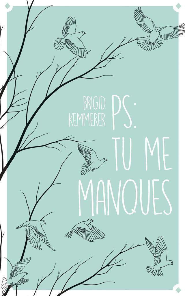 PS : Tu me manques / Brigid Kemmerer, Alice Delarbre - Hachette