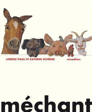 Méchant / Lorenz Pauli, ill. Kathrin Schärer. - Minedition
