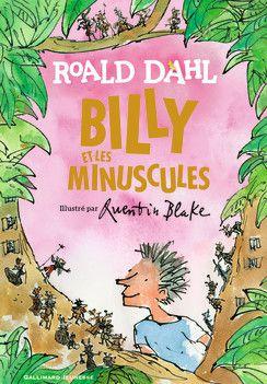 Billy et les minuscules / Roald Dahl, ill. Quentin Blake