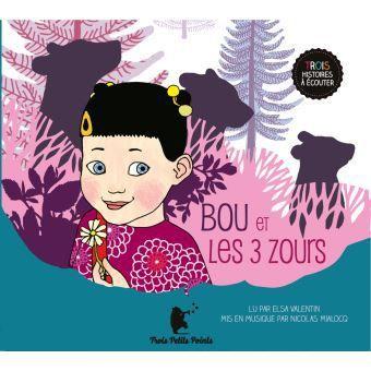 Bou et les 3 Zours - Elsa Valentin - Ilya Green