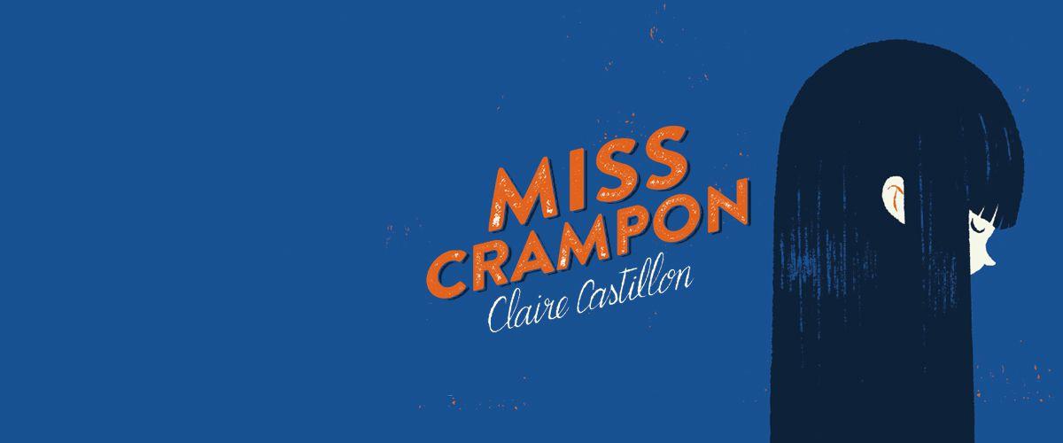Miss Crampon / Claire Castillon - Flammarion Jeunesse