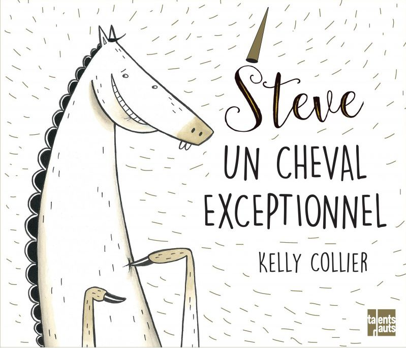 Steve, un cheval exceptionnel / Kelly Collier