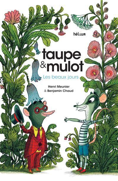 [Lectures été 2019] Taupe et Mulot / Henri Meunier et Benjamin Chaud - Helium
