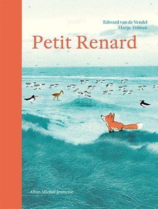 Petit Renard / Edward Van de Vendel, Marije Tolman - Albin Michel