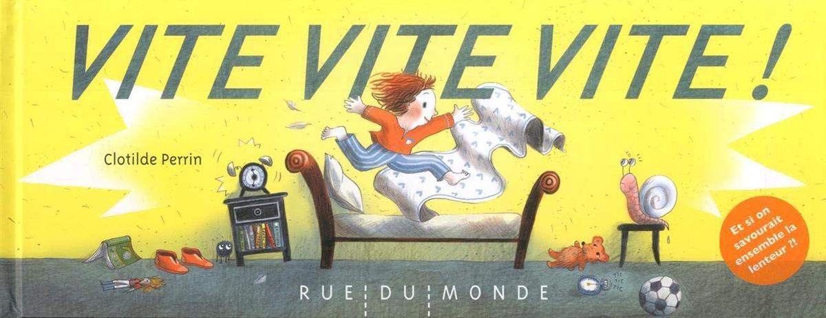 Vite, vite, vite ! / Clotilde Perrin - Rue du Monde