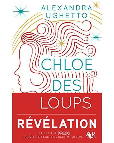 Chloé des loups / Alexandra Ughetto - Robert Laffont - Collection R