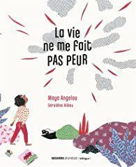[SELECTION ETE] La vie ne me fait pas peur / Maya Angelou - Seghers Jeunesse bilingue