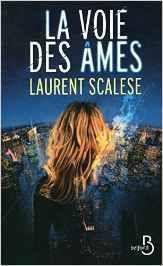 La voie des âmes - de Laurent Scalèse