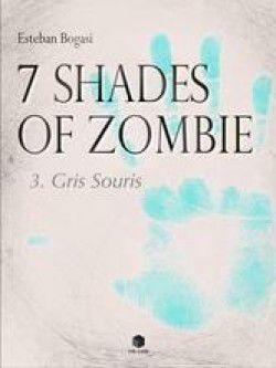 Série 7 Shades of Zombie - tome 1 à 3 - de Esteban BOGASI