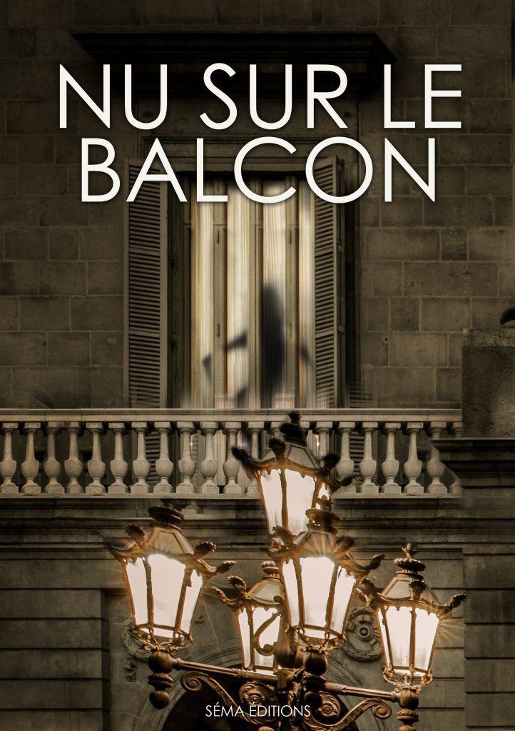 Nu sur le balcon - Anthologie dirigée par Marc BAILLY