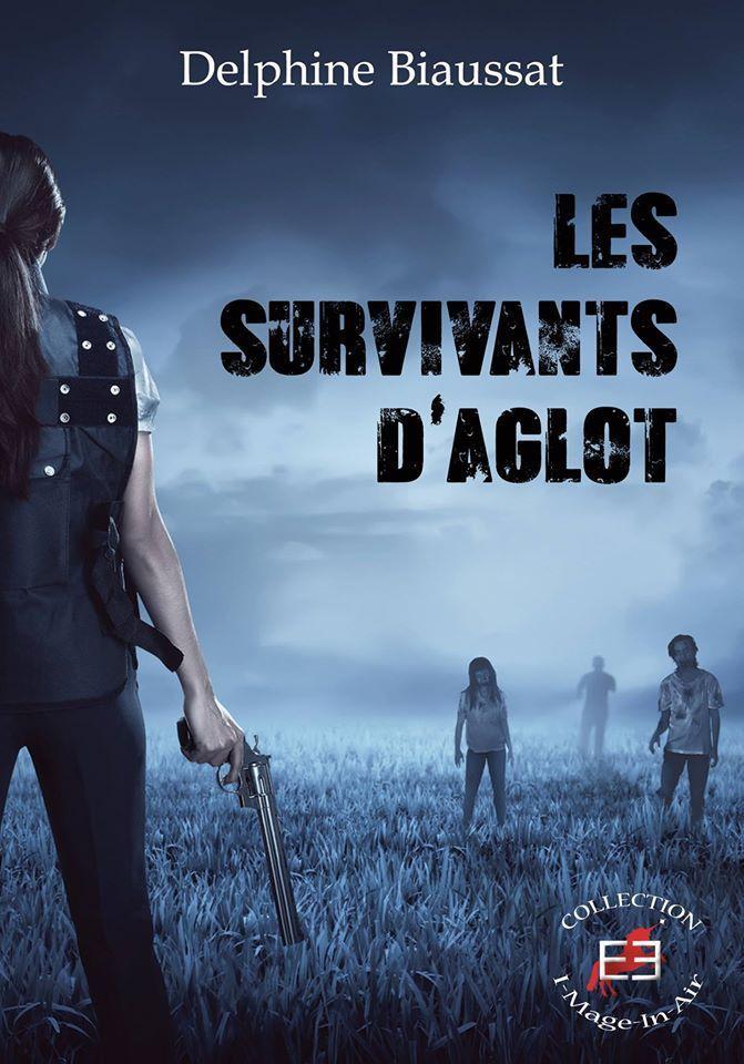 Les survivants d'Aglot -Delphine BIAUSSAT