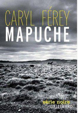 Mapuche - de Caryl FEREY