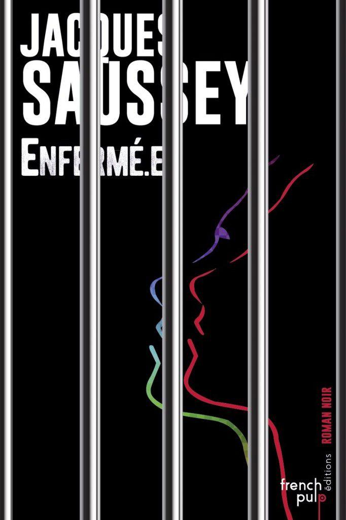 Enfermé.e - de Jacques SAUSSEY