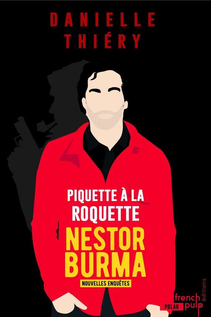 Piquette à la Roquette - Nouvelles enquêtes de Nestor Burma - de Danielle THIERY