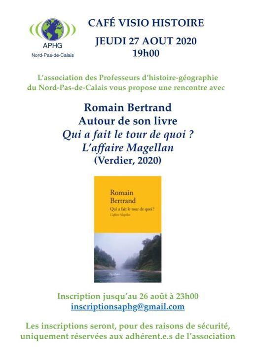 """Un café visio histoire de la régionale de l'APHG le 27 août avec Romain Bertrand autour de son livre """"Qui a fait le tour de quoi ? L'affaire Magellan""""."""