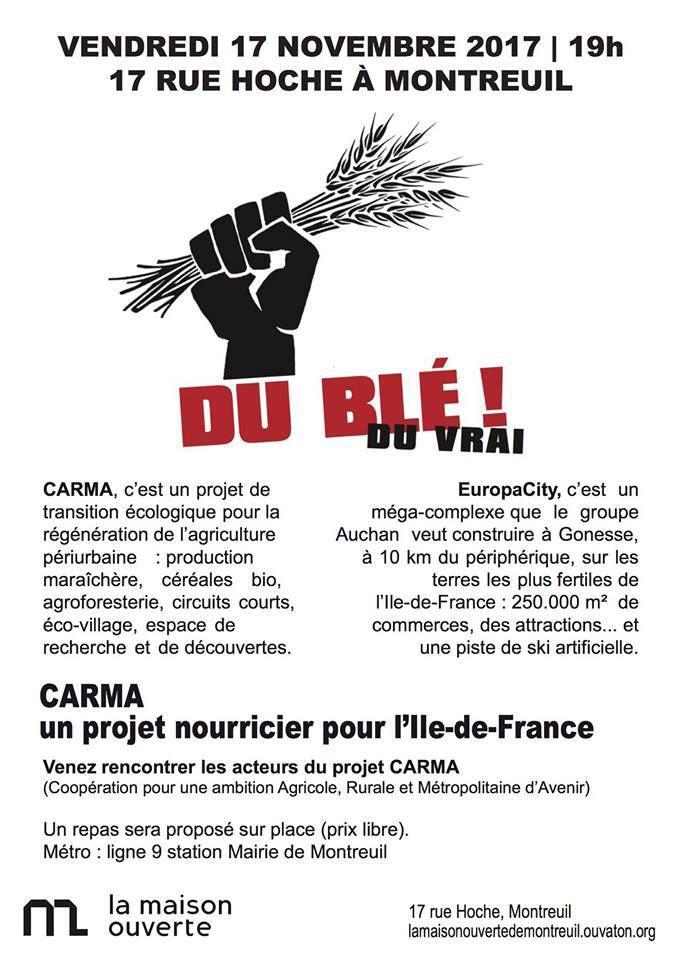 Rendez-vous ce soir à 19h au 17 rue Hoche, Métro Mairie de Montreuil, pour une info sur le projet Carma. L'agriculture Périurbaine contre Europacity, le grand projet inutile et imposé d'Auchan. Repas à prix libre