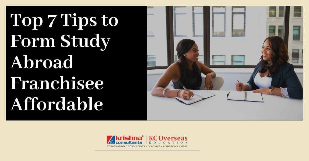 Top 7 Tips to form Study Abroad Franchisee Affordable