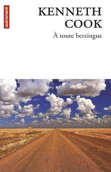 A toute berzingue - Kenneth Cook - Editions Autrement - 2016