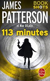 """113 Minutes"" James Patterson & Max DiLallo - The BookShot - Le Livre de Poche - 2017"