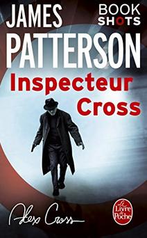 """""""Inspecteur Cross"""" de James Patterson - Le Livre de Poche - BookShot - 2017"""