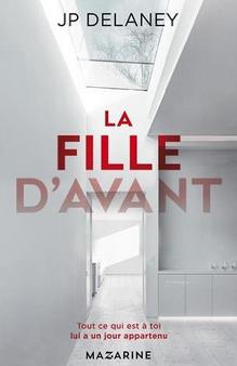 """""""La fille d'avant"""" de J.P. Delaney - Editions Mazarine"""