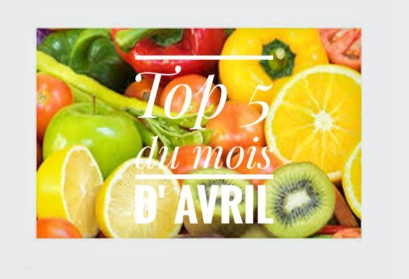 Top 5 du mois d'avril