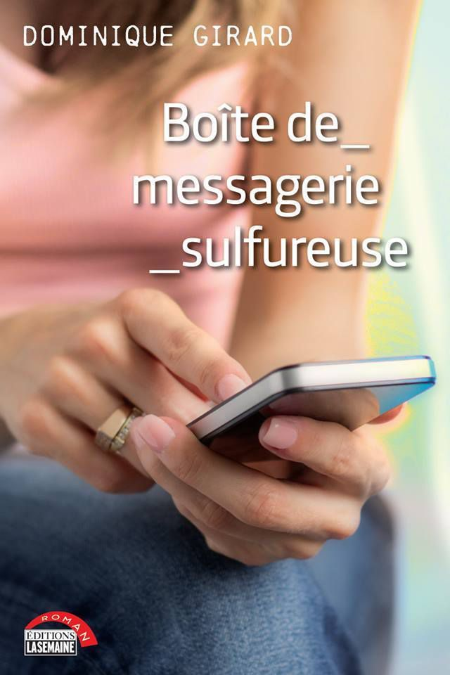 Boite de messagerie sulfureuse - Dominique Girard