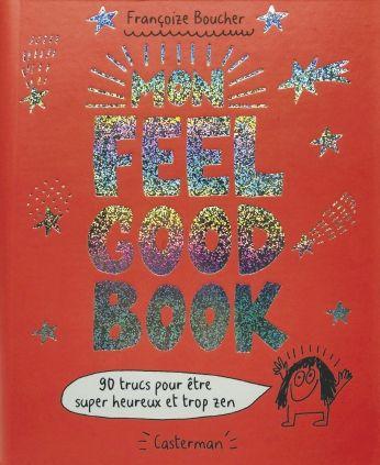 Mon Feel Good Book - 90 trucs pour être super heureux et trop zen avec les Editions Casterman
