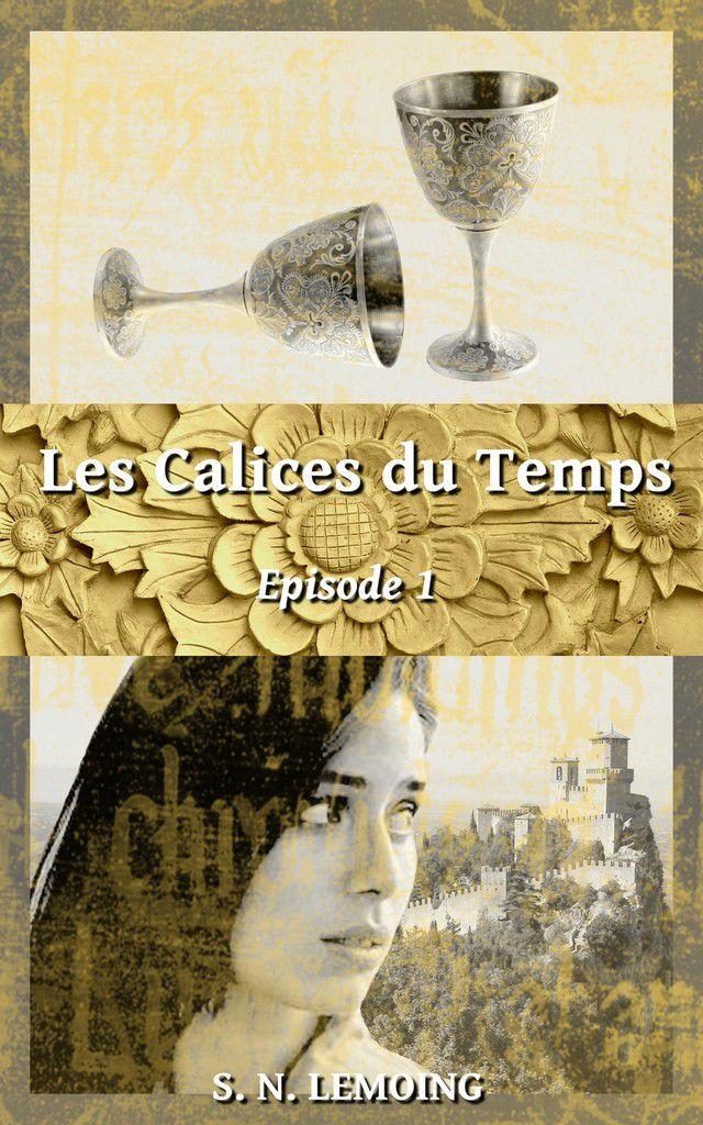 LEs Calices du temps couverture ebook episode 1