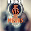 """""""Je vis, je meurs"""", de Philippe Hauret --- manque d'originalité, dommage"""
