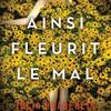 """Ainsi fleurit le mal"" de Julia Heaberlin"