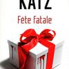 """Fête fatale"" de William Katz"