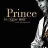 """""""Prince, le cygne noir"""" d'Alexis Tain"""