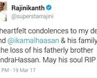 SUPERSTAR RAJNIKANTH'S CONDOLENCE MESSAGE ON THE DEMISE OF CHANDRA HAASAN