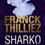 """""""Sharko"""", de Franck Thilliez --- Du sang pour sang!"""