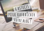 6 astuces pour rafraîchir votre blog : mise à jour