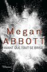 Megan Abbott Avant que tout se brise (You Will Know Me) ****