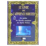 Le Livre de l'apprenti sorcier, Un guide du monde magique de Harry Potter, Allan et Elisabeth Kronzek