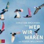 Roger Willemsen – Wer wir waren (Hörbuch gelesen von Christian Brückner)