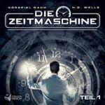 Die Zeitmaschine (zweiteiliges Hörspiel von Oliver Döring nach H. G. Wells)