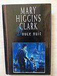 Douce nuit de Mary Higgins Clark