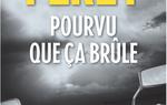 Caryl Férey / Pourvu que ça brûle