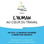 L'humain au coeur du travail : La plaquette présente les résultats de l'enquête sur le travail réalisée par la Mission Ouvrière en 2016 - Mission Ouvrière