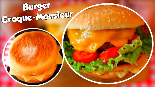 La Recette Du Burger Croque-Monsieur