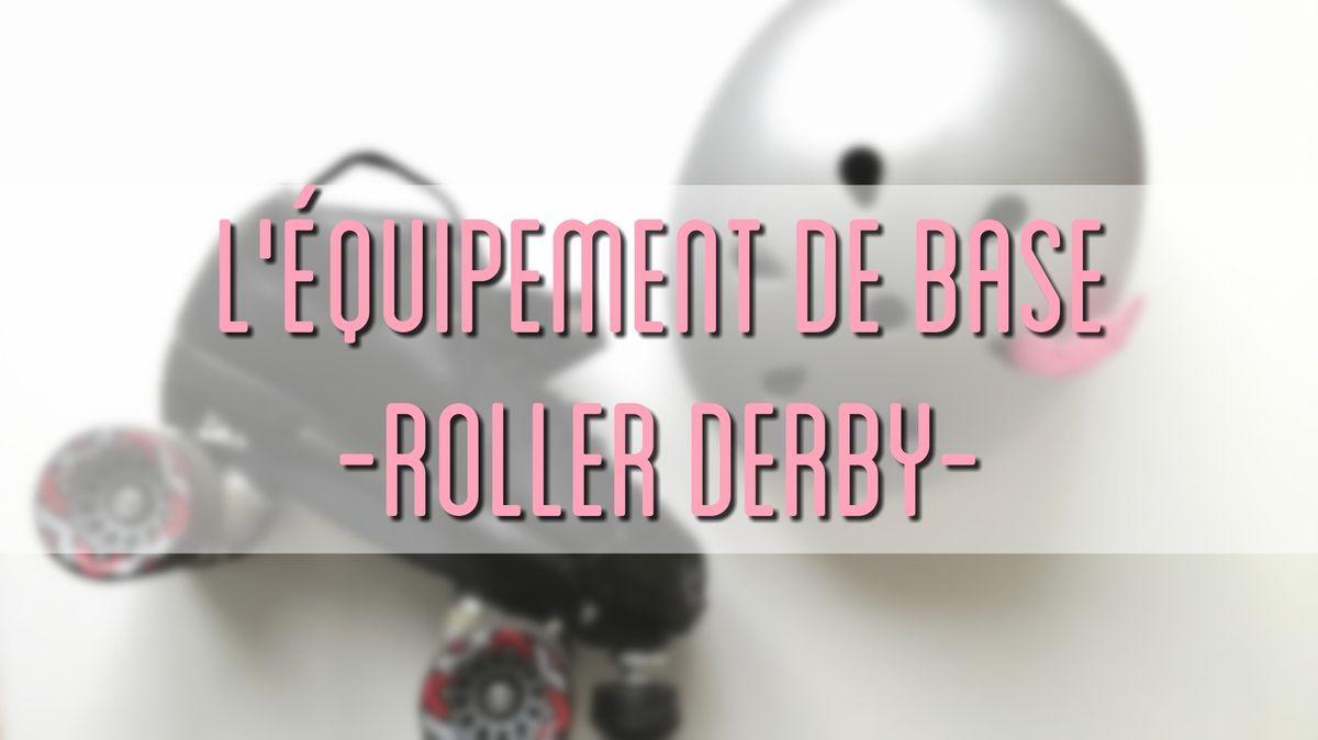 Roller Derby #2 L'équipement de base